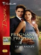 Pregnancy Proposal ebook by Tessa Radley