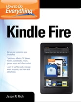 How to Do Everything Kindle Fire ebook by Jason Rich