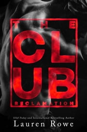 The Club: Reclamation ebook by Lauren Rowe