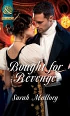 Bought For Revenge ebook by Sarah Mallory