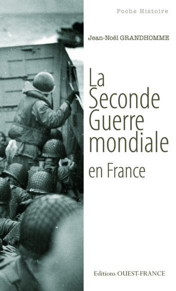 La Seconde Guerre mondiale en France ebook by Jean-Noël Grandhomme