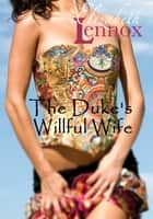 The Duke's Willful Wife ebook by