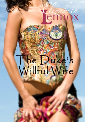 The Duke's Willful Wife ebook by Elizabeth Lennox