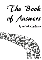 The Book of Answers - A book of answer poems ebook by Herb Kauderer