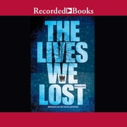 The Lives We Lost audiobook by Megan Crewe
