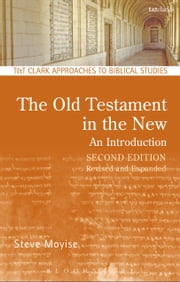 The Old Testament in the New - Second Edition: Revised and Expanded ebook by Professor Steve Moyise