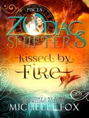 Kissed by Fire: Zodiac Shifters - Maidens ebook by Michelle Fox