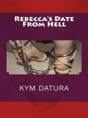 Rebecca's Date From Hell ebook by Vince Stead