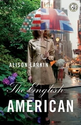 The English American - A Novel ebook by Alison Larkin