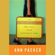 The Dive From Clausen's Pier audiobook by Ann Packer