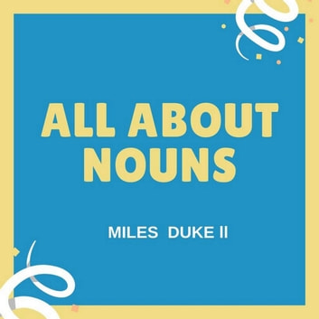 All About Nouns audiobook by Miles Duke II