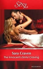 The Innocent's Sinful Craving ebook by Sara Craven