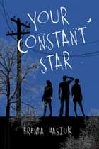 Your Constant Star ebook by Brenda Hasiuk