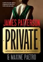 Private ebook by James Patterson, Maxine Paetro