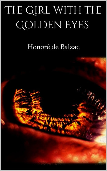 The Girl with the Golden Eyes ekitaplar by Honoré de Balzac