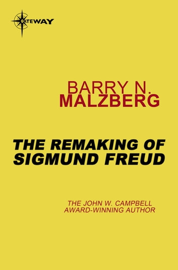 The Remaking of Sigmund Freud ebook by Barry N. Malzberg