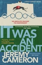 It Was An Accident - (Book 2 in the 'Nicky Burket' series) ebook by Jeremy Cameron