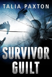 Survivor Guilt ebook by Talia Paxton