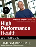 High Performance Health Workbook ebook by Dr. James Rippe