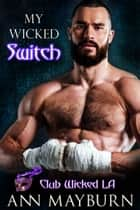 My Wicked Switch ebook by Ann Mayburn
