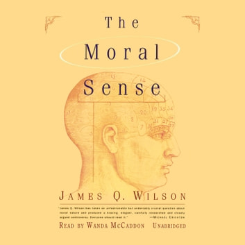 The Moral Sense audiobook by James Q. Wilson