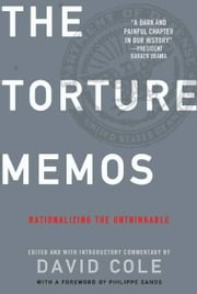Torture Memos - Rationalizing the Unthinkable ebook by David Cole