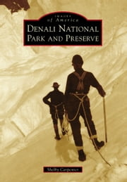 Denali National Park and Preserve ebook by Shelby Carpenter