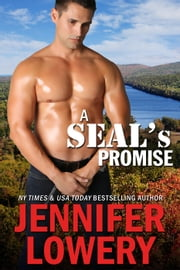 A SEAL's Promise - SEAL Team Alpha, #4 ebook by Jennifer Lowery