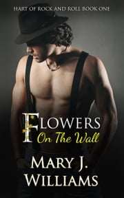 Flowers on the Wall ebook by Mary J. Williams