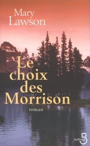 Le choix des Morrison ebook by Mary LAWSON