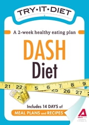 Try-It Diet - DASH Diet - A two-week healthy eating plan ebook by Adams Media