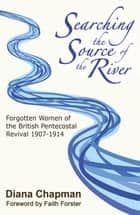 Searching the Source of the River ebook by Diana Chapman