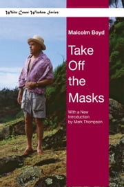 Take Off the Masks ebook by Malcolm Boyd