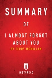 I Almost Forgot About You - by Terry McMillan | Summary & Analysis ebook by Instaread