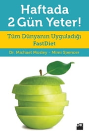 Haftada 2 Gün Yeter ebook by Michael Mosley, Mimi Spencer