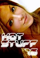 Hot Stuff Volume 16 ebook by Tina Samuels