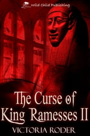 The Curse of King Ramesses II ebook by Victoria Roder