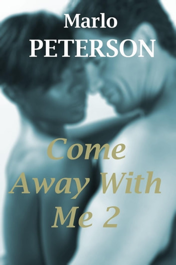 Come Away With Me: Part 2 ebook by Marlo Peterson