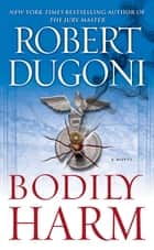 Bodily Harm ebook by Robert Dugoni
