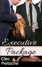 Executive Package ebook by Cleo Peitsche