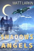 Shadows of Angels ebook by Matt Larkin