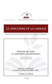 Parlers de table et discours alimentaires - Tome 6.2 ebook by Pascal Lardellier
