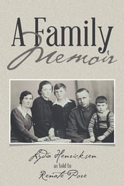 A Family Memoir ebook by Renate Pore