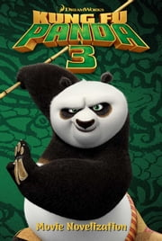 Kung Fu Panda 3 Movie Novelization ebook by Tracey West