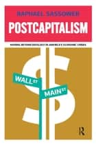 Postcapitalism ebook by Raphael Sassower