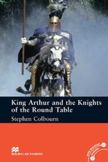 King Arthur and the Knights of the Round Table ebook by StephenColbourn