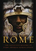 Legions of Rome ebook by Stephen Dando-Collins