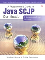 A Programmer's Guide to Java Certification: A Comprehensive Primer ebook by Mughal, Khalid
