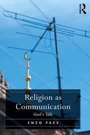 Religion as Communication - God's Talk ebook by Enzo Pace