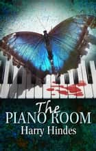 The Piano Room ebook by Harry Hindes
